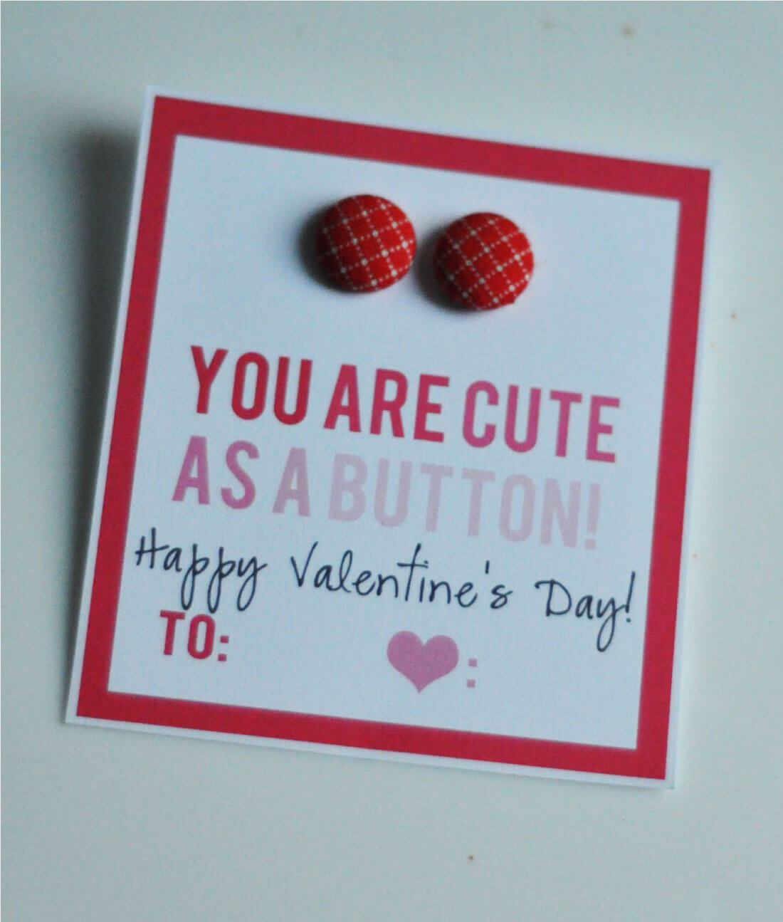 Cute as a button printable Valentine's Day Idea