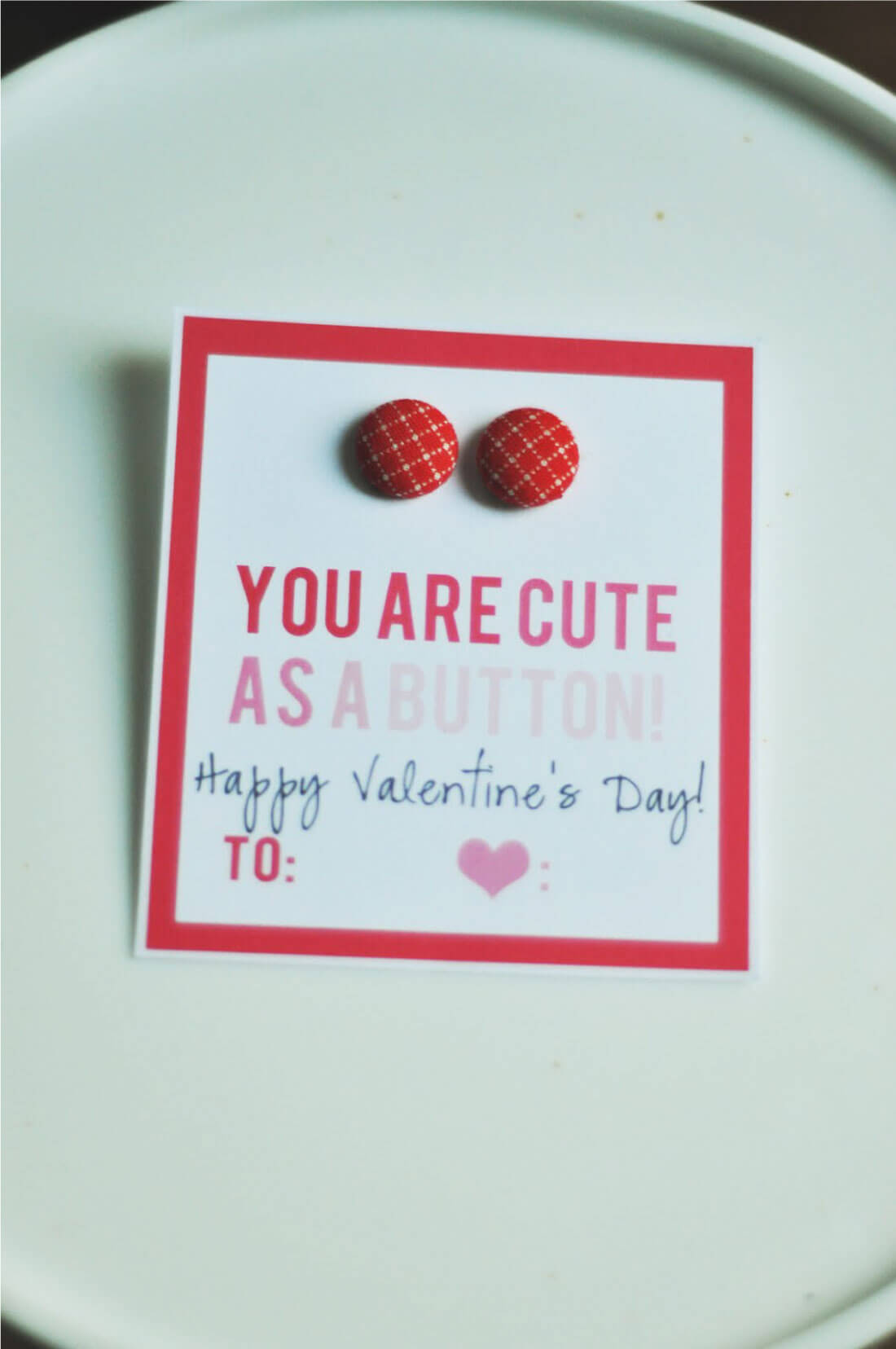 Valentines Day Gift Idea- you are cute as a button!