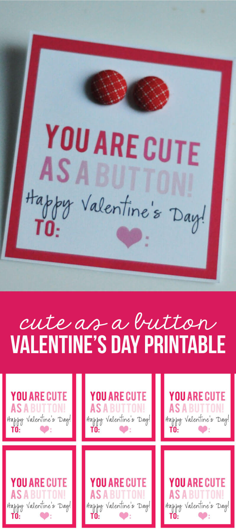 Cute as a button printable Valentine's Day Idea from www.thirtyhandmadedays.com