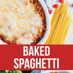 Baked Spaghetti - a family favorite dinner and the best way to eat spaghetti! thirtyhandmadedays.com
