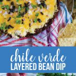 Chile Verde Layered Bean Dip - this bean dip recipe isn't your typical one. It has a little kick and a whole lot of flavor.
