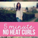 5 Minute No Heat Curls - curls 3 different ways!