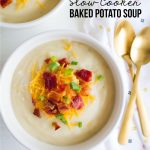 Slow Cooker Baked Potato Soup - perfect main dish recipe for a chilly day!