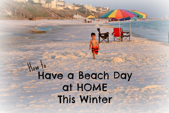 How to Have a Beach Day at Home this Winter