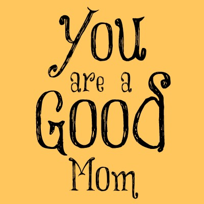 mom encouragement, new mom, kind words for new mom, mom praise, you are a good mom