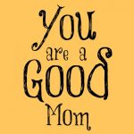 You-are-a-good-mom