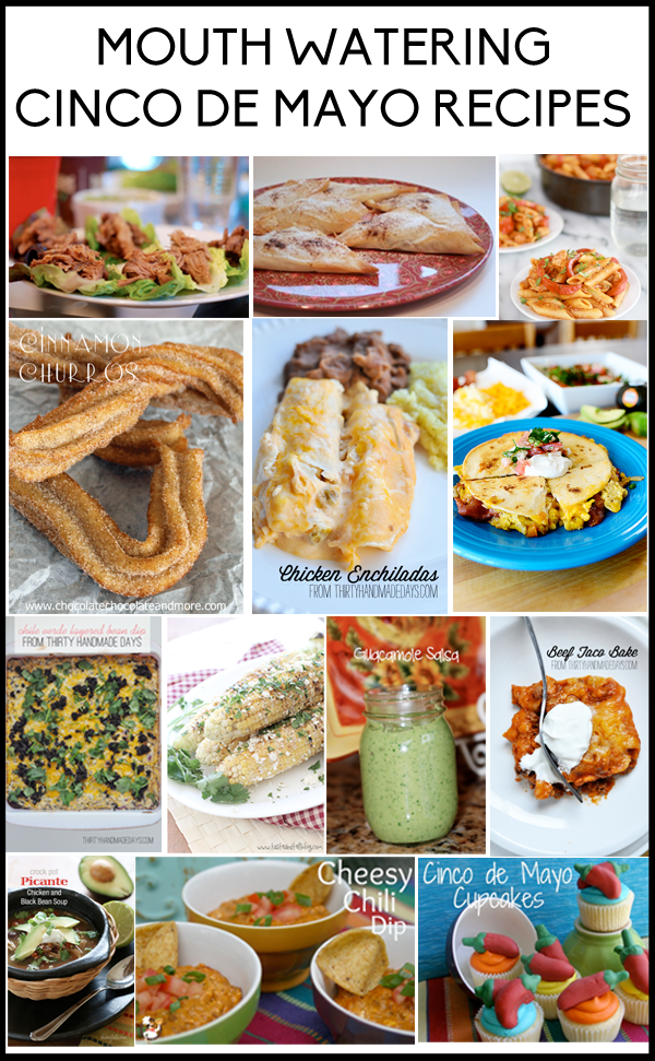 Mouthwatering Cinco de Mayo Recipes www.thirtyhandmadedays.com