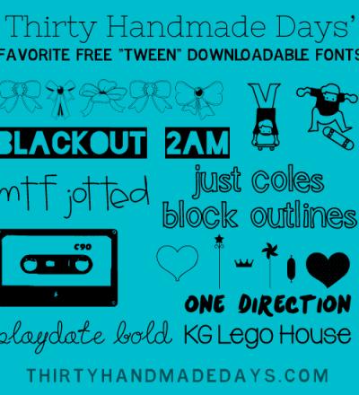 Favorite Cool Fonts, Perfect for Tweens www.thirtyhandmadedays.com