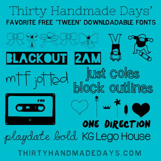 Favorite Cool Fonts, Perfect for Tweens www.thirtyhandmadedays.com