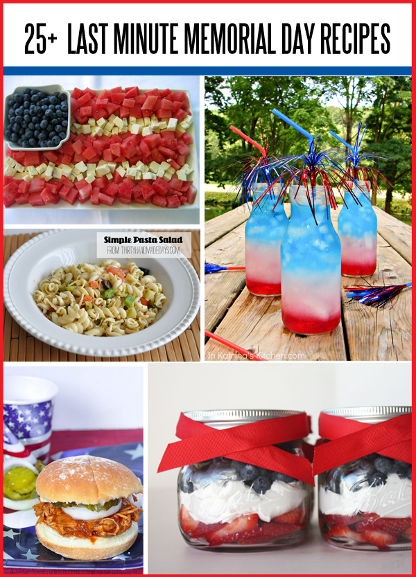 Last Minute Memorial Day Recipes www.thirtyhandmadedays.com