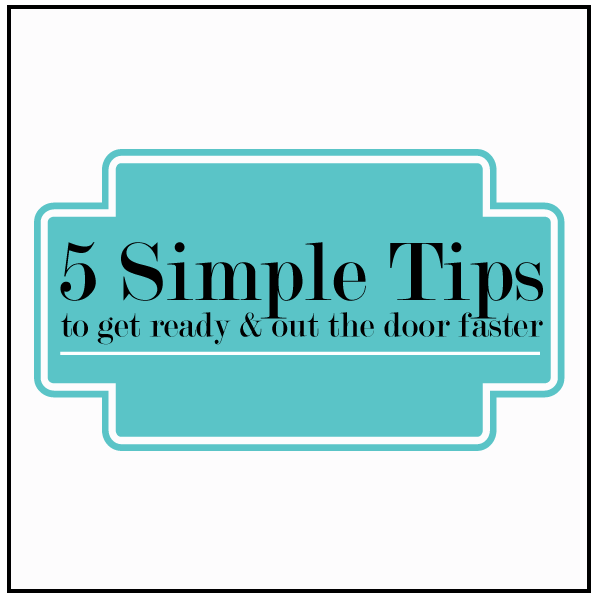 5 Tips For a Quicker Morning Routine www.thirtyhandmadedays.com