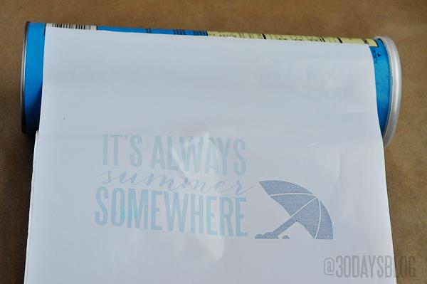 Printing on vinyl for a summer can www.thirtyhandmadedays.com
