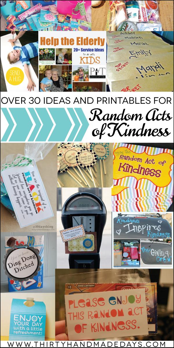 Over 30 Random Acts of Kindness Ideas and Printables www.thirtyhandmadedays.com
