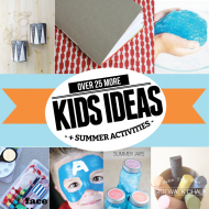 Over 25 MORE Kids Crafts & Activities for Summer
