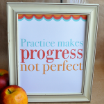 Practice Makes Progress {Printable Quote of the Day}