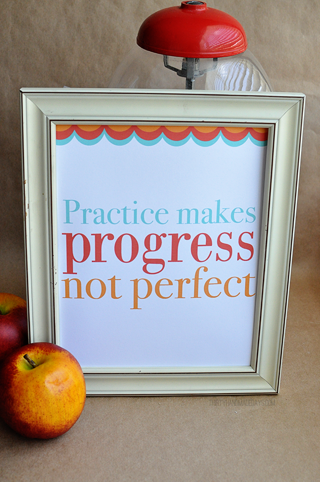 Practice makes progress printable quote from www.thirtyhandmadedays.com