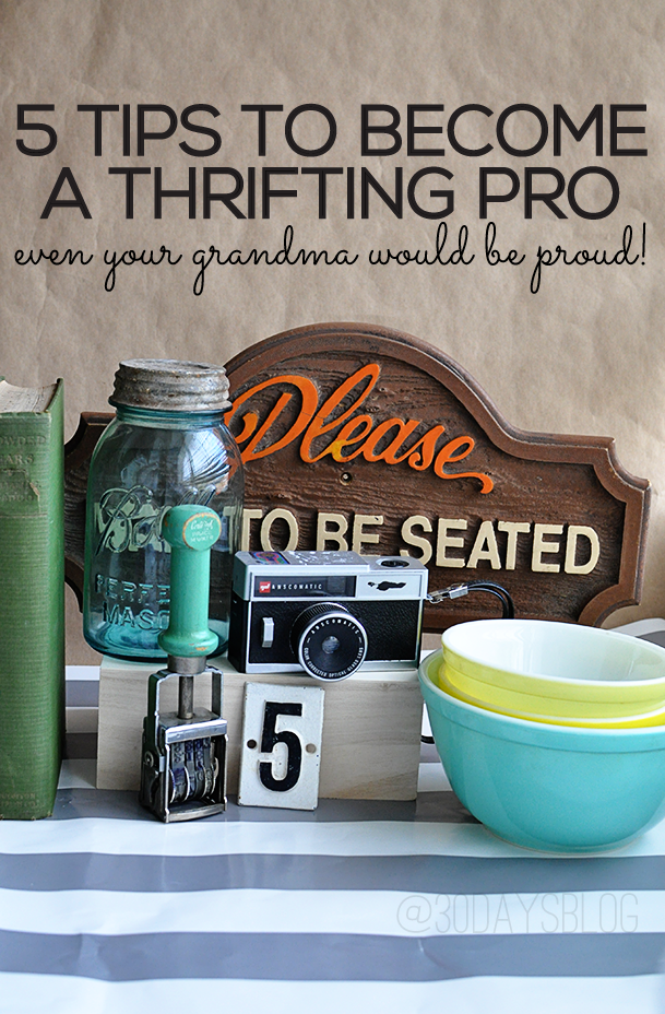 5 simple tips to become a thrifting pro- even your grandma would be proud! www.thirtyhandmadedays.com