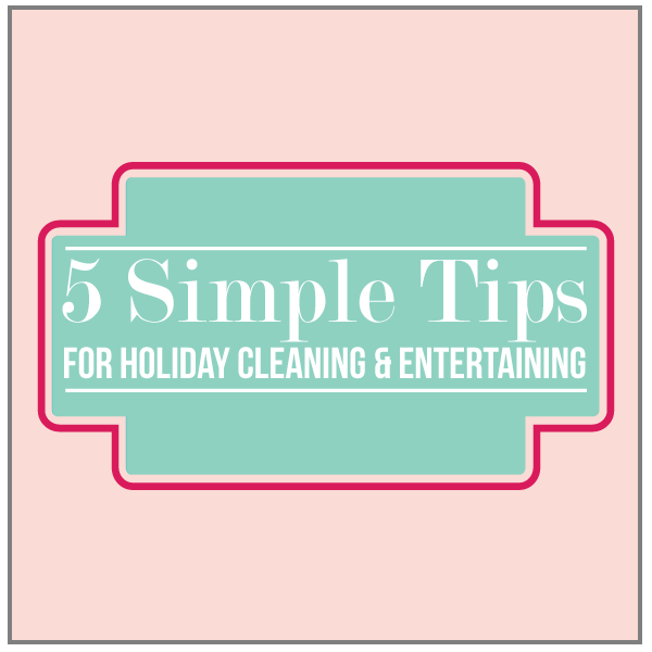 5 simple holiday cleaning tips from www.thirtyhandmadedays.com
