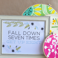 Printable Quotes: Fall Down Seven Times…