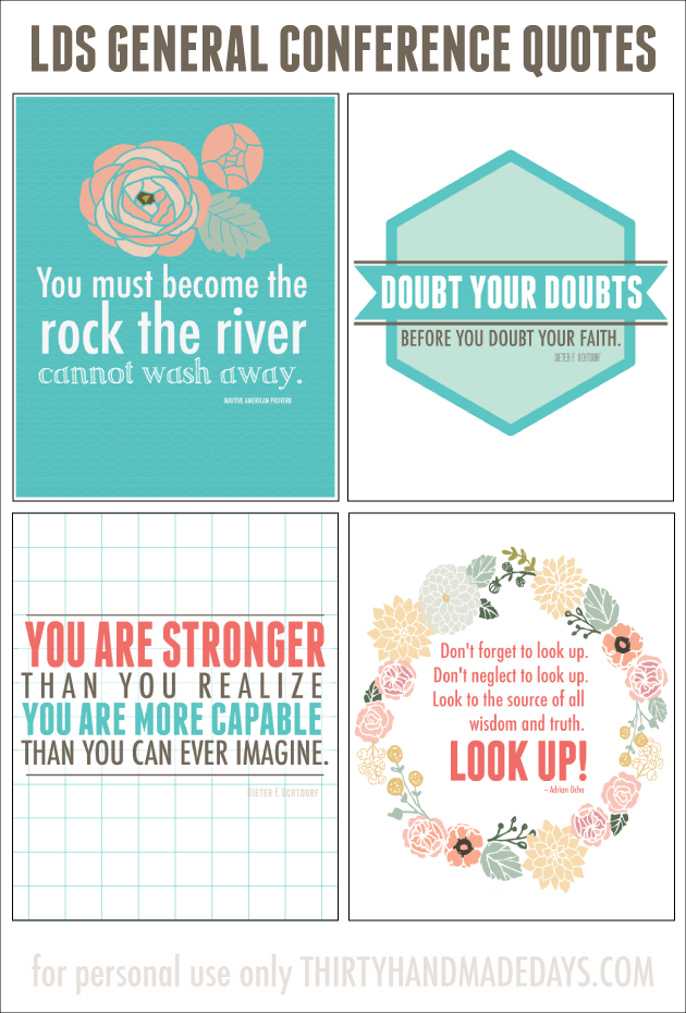 LDS General Conference Printable Quotes www.thirtyhandmadedays.com