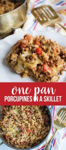 Easy dinner ideas - my favorite type! Make this Porcupines in a Skillet and everyone in your family will be happy. One pan meals are the ultimate.
