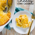 Cheesy Corn Casserole - a side dish recipe that everyone will love.