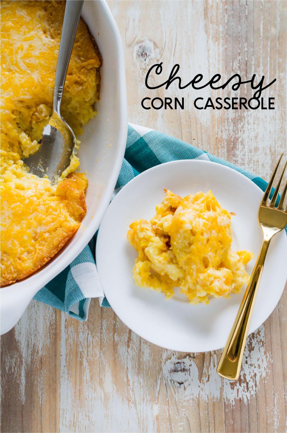 Cheesy Corn Casserole - a side dish recipe that everyone will love.