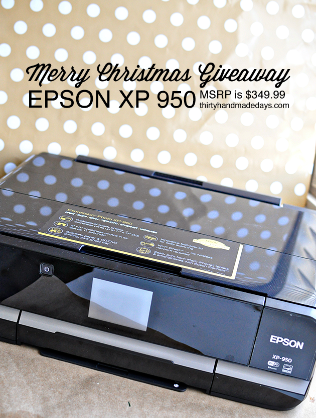 Awesome Christmas Giveaway- $349.99 MSRP Epson XP950 Printer www.thirtyhandmadedays.com