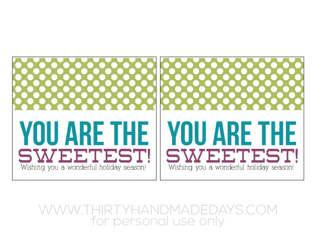 You are the sweetest - bag topper printable from www.thirtyhandmadedays.com