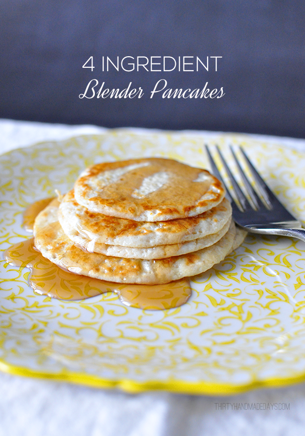 4 Ingredient Blender Pancake- takes no time to whip these up and they are healthy! www.thirtyhandmadedays.com