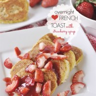 Overnight Heart Shaped French Toast with Strawberry Syrup