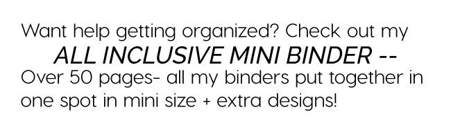 Get an All Inclusive Mini Binder with over 50 pages to help you get organized www.thirtyhandmadedays.com
