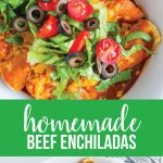 Easiest Homemade Beef Enchiladas! This main dish recipe is a family favorite. www.thirtyhandmadedays.com