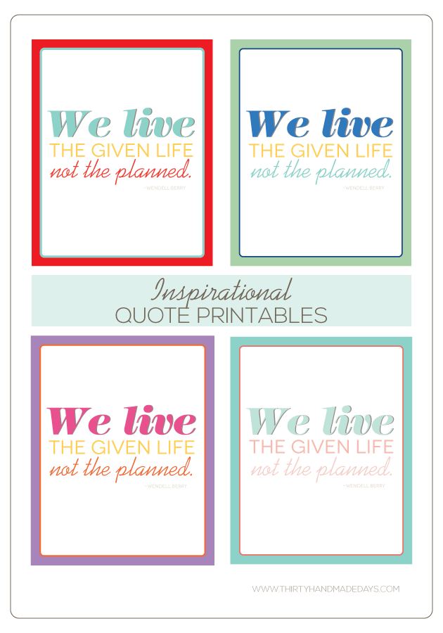 Inspirational Quote Printables from www.thirtyhandmadedays.com