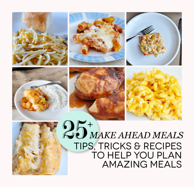 Over 25 Tips, Tricks & Recipes for Make Ahead Meals www.thirtyhandmadedays.com