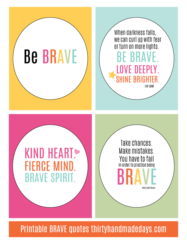 Printable Brave Quotes from www.thirtyhandmadedays.com
