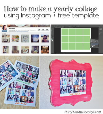How to make a yearly collage using Instagram and a free template from www.thirtyhandmadedays.com