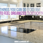 5 Things You Can Do Today to Feel Organized Tomorrow