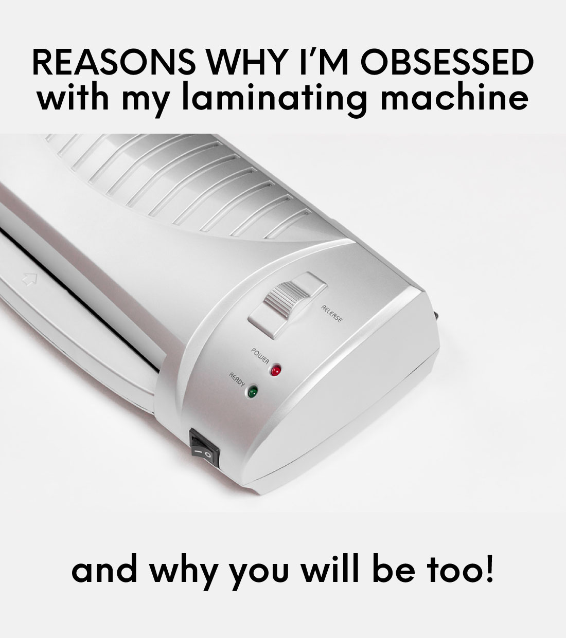 Reasons why I'm obsessed with my laminating machine - and why you will be too!