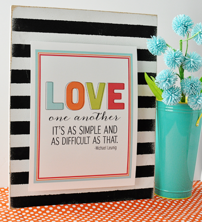 Fun and bright printable love quote in celebration of Valentine's Day from www.thirtyhandmadedays.com