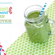 The Easiest and Yummiest Green Smoothie Ever