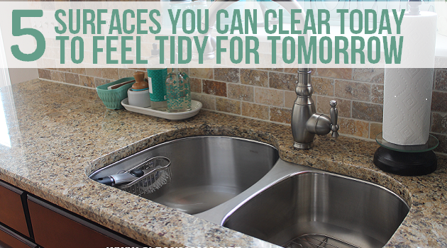 5 Surfaces You Can Clear Today to Feel Tidy for Tomorrow