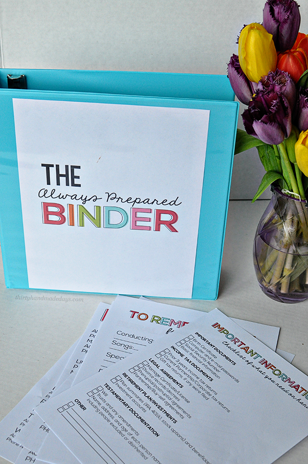 the Always Prepared Binder- printable sheets to be prepared for everything.  Can be added to Family Binder with the Budget Binder too from  Thirty Handmade Days