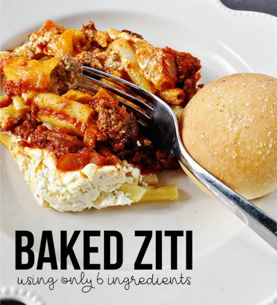Baked Ziti - the easiest main dish to make using only 6 ingredients