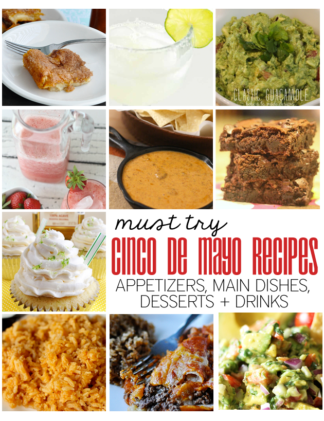 Amazing Must Try Cinco de Mayo Recipes- appetizers, main dishes, desserts & drinks featured on Thirty Handmade Days