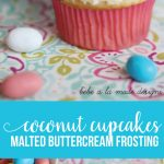 Coconut Cupcakes with Malted Buttercream Frosting - semi homemade cupcakes that are perfect for spring.
