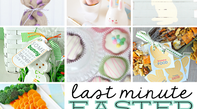 Last Minute Fun & Doable Easter Ideas