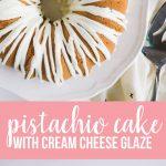 Pistachio Cake with Cream Cheese Glaze from www.thirtyhandmadedays.com