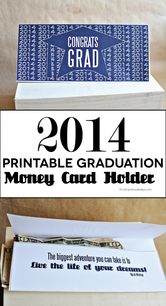 2014 Printable Graduation Money Card Holder-  simply print out, fold, stuff with money and done! | Thirty Handmade Days