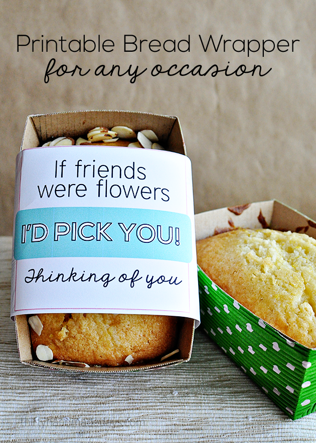 Printable bread wrapper to make a treat even more special - for any occasion!